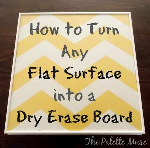 Turn Any Flat Surface into a Dry Erase Board